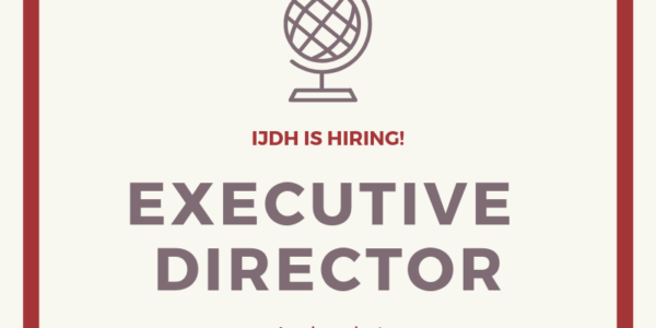 IJDH Launches Search for Next Executive Director