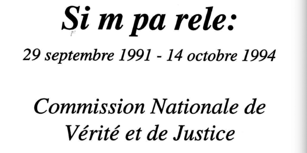 Si M Pa Rele (If I Don't Cry Out), Final Report of Haiti's National Commission of Truth and Justice